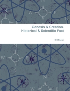 Genesis & Creation. Historical & Scientific Fact